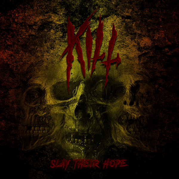Kill – Slay their hope