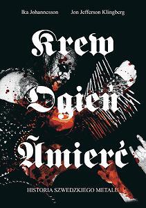 Krew, ogień, śmierć – historia szwedzkiego metalu – Ika Johannesson, Jon Jefferson Klingberg