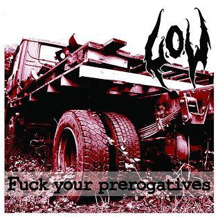 L.O.W – Fuck your prerogatives