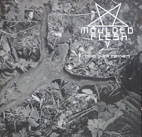 Moulded Flesh – Mind Over Mayhem