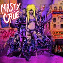 Nasty Crue – Rock N Roll Nation