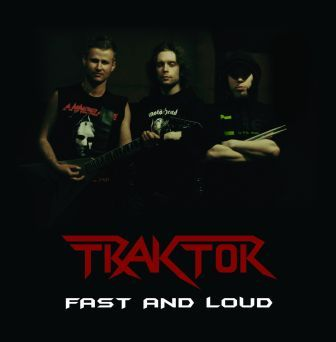 TRAKTOR – Fast and Loud