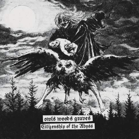 Owls Woods Graves – Citizenship of the Abyss