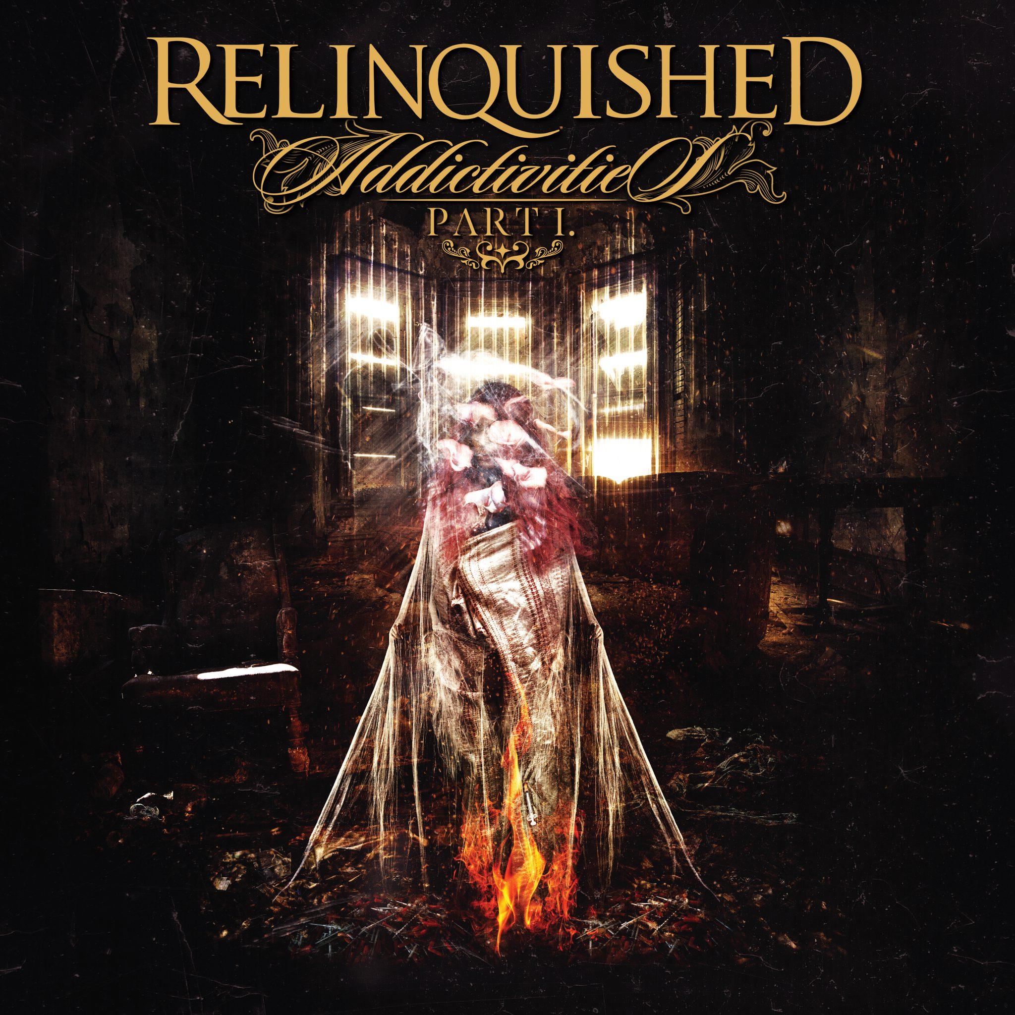 Relinquished – Addictivities (Pt. 1)