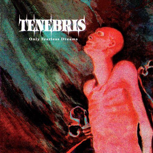 """TENEBRIS """"Only Fearless Dreams"""" na vinylu w Deformeathing Production."""