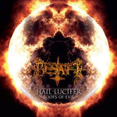 Besatt – Hail Lucifer / Roots of Evil