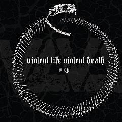 Violent life violent death – V-EP