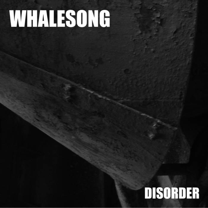 Whalesong – Disorder