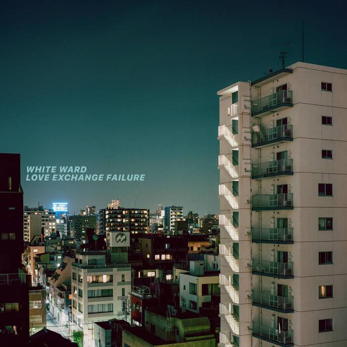 White Ward – Love Exchange Failure