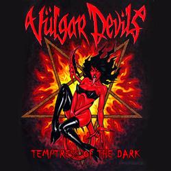 Vulgar Devils – Temptress Of The Dark